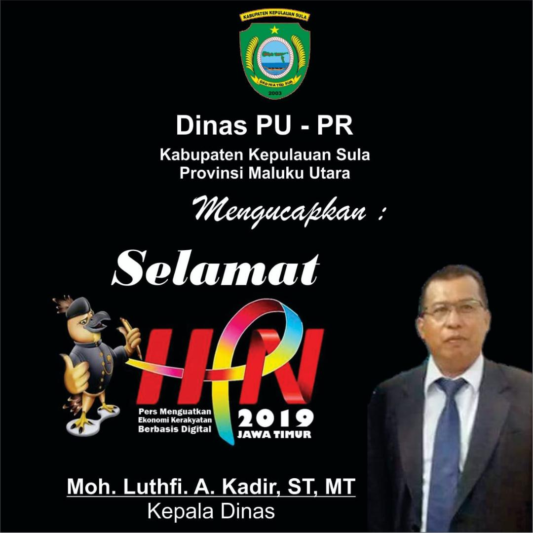 Dinas PU – PR Kabupaten Kepulauan Sula Mengucapkan Selamat HPN 2019